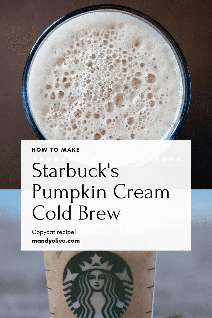 How to make starbucks pumpkin cream cold brew coffee copycat recipe. Pumpkin spice latte, psl, pumpkin latte, pumpkin cold brew. starbucks drinks, iced coffee, starbucks copycat recipes, starbucks fall drinks, fall drink recipes.